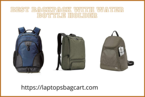 Best Backpack With Water Bottle Holder